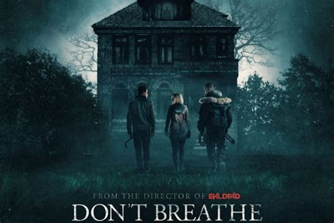 dont breathe evil dead director explains why he made don t breathe