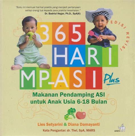 bukukita 365 hari mp asi makanan pending asi untuk anak usia 6 18 bulan edisi revisi