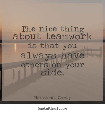 The Thing About Company by Inspirational Quotes About Teamwork Quotesgram