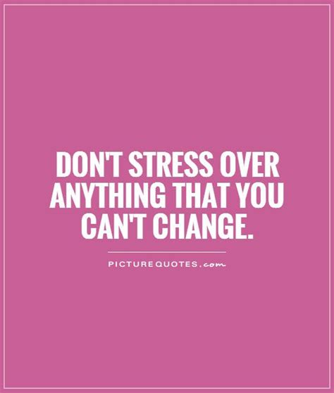 Stress Quotes Dont Stress Quotes Quotesgram