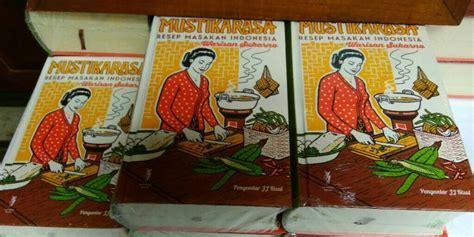 Mustika Rasa Resep Masakan Indonesia Warisan Sukarno mustika rasa quot kitab quot kuliner indonesia warisan soekarno