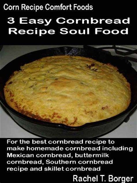 homemade comfort food recipes 14 best images about soul food recipe on pinterest potato salad corn recipes and best collard