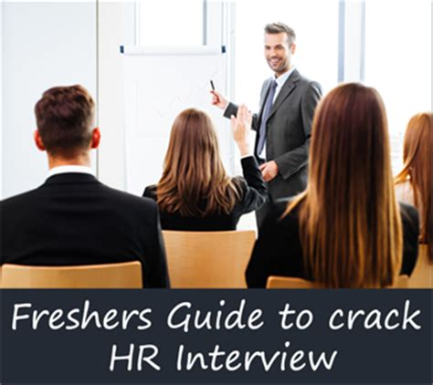 Questions For Mba Hr Freshers by Tips For Freshers To Clear Hr With Best