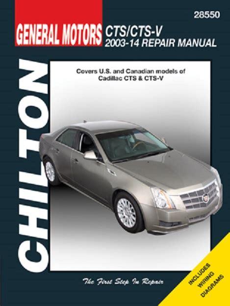 hayes car manuals 2003 cadillac cts head up display 2003 2014 cadillac cts cts v chilton s total car care manual