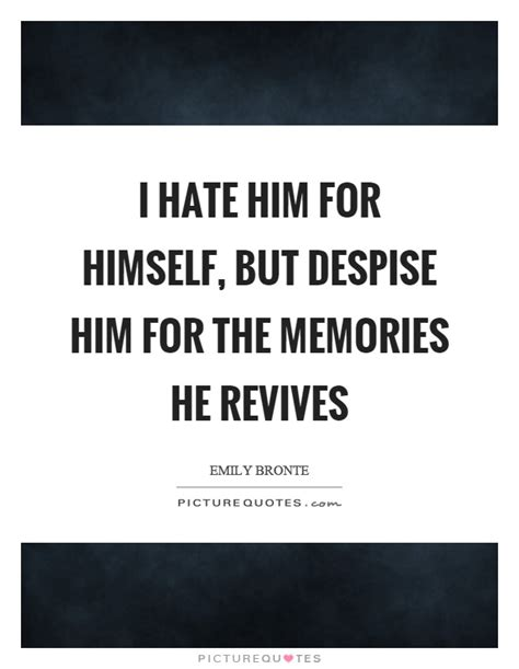 But I Him hatred quotes for him www pixshark images galleries with a bite