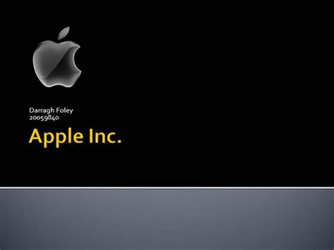 My Presentation On Apple Inc Authorstream Apple Inc Powerpoint