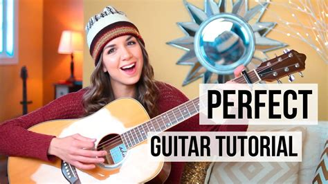 ed sheeran perfect guitar tutorial perfect ed sheeran guitar tutorial picking