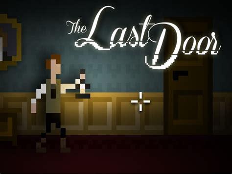 The Last Door by The Last Door Episodic Horror Adventure By Alejo Ac