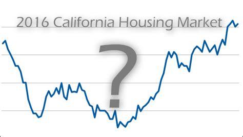 housing market 2016 2016 california housing market forecast kevin maalizadeh