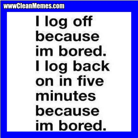 best bored quotes about so bored 96 quotes