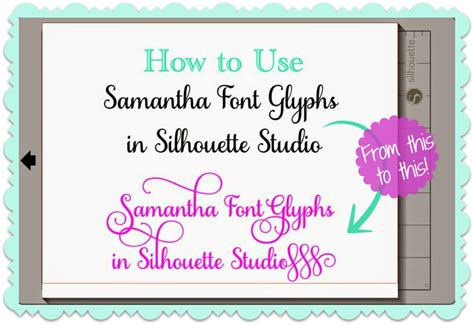 tutorial html font opening samantha font and glyphs in silhouette studio