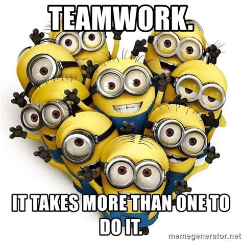 Team Work Meme - teamwork it takes more than one to do it waving