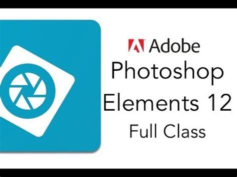 adobe photoshop tutorial videos youtube adobe photoshop elements 12 full tutorial youtube