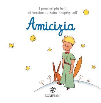 principe e delle lettere minilibro sull amicizia il piccolo principe