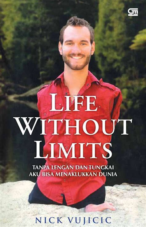 biografi nick vujicic wikipedia indonesia jual buku life without limits oleh nick vujicic gramedia