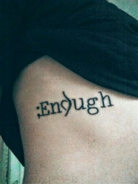 enough tattoo my new i am enough the semi colon represents my