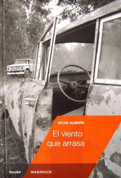 libro el viento que arrasa libros en est 233 reo la fuerza del destino el viento que arrasa selva almada
