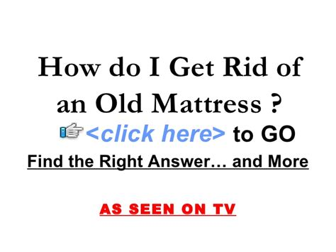 How Do I Get Rid Of A Mattress by How Do I Get Rid Of An Mattress