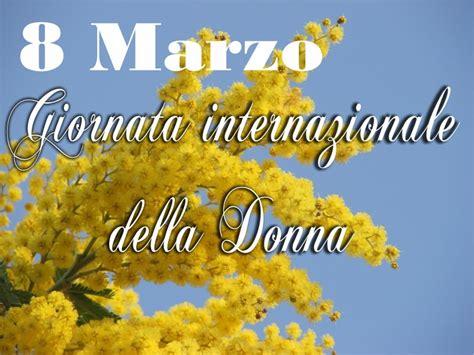 foto 8 marzo fiori 8 marzo giornata internazionale della donna