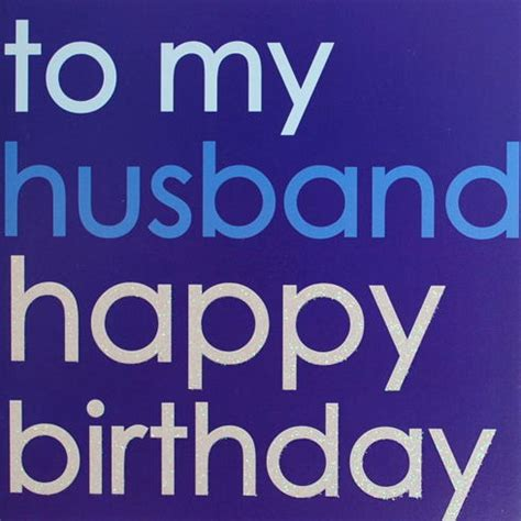 happy to my husband happy birthday to my husband in heaven quotes