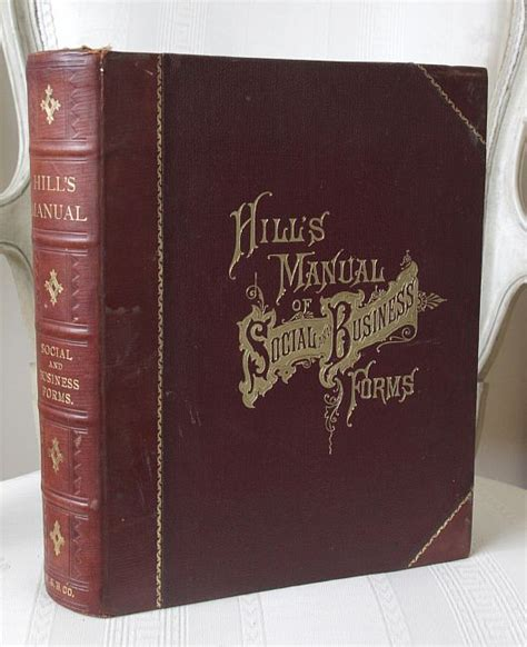 hill s manual of social and business forms a guide to correct writing showing how to express written thought plainly rapidly elegantly and correctly classic reprint books hill s manual of social and business forms 1888