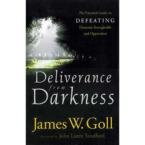 a gift from darkness books deliverance from darkness book by w goll god