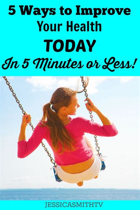 Ways To Improve Your Health Today by 5 Ways To Improve Your Health Today In 5 Minutes Or Less