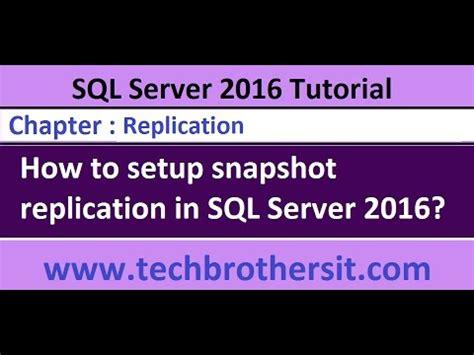 qt tutorial sql how to setup snapshot replication in sql server 2016 sql