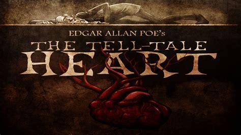 edgar allan poe biography the tell tale heart the tell tale heart edgar allan poe halloween scary