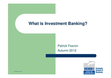 Pre Mba Internship Investment Banking by What Is Investment Banking