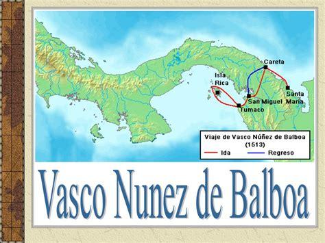 vasco nunez de balboa route aks 39 european exploration ppt