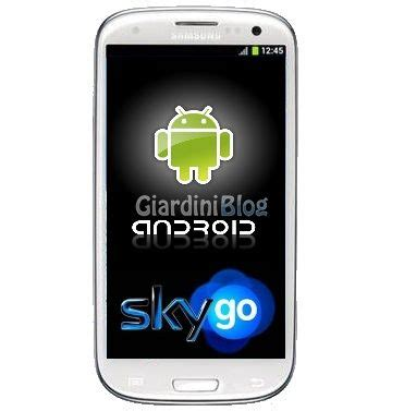 sky android skygo per android e guida per installarlo