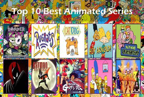 best animated series top 10 best animated series by bluesplendont on deviantart