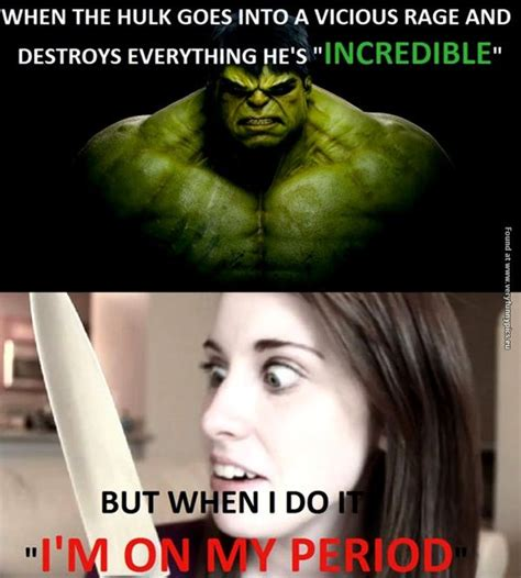 Woman On Period Meme - the hulk vs girl on her period imglulz funny pictures