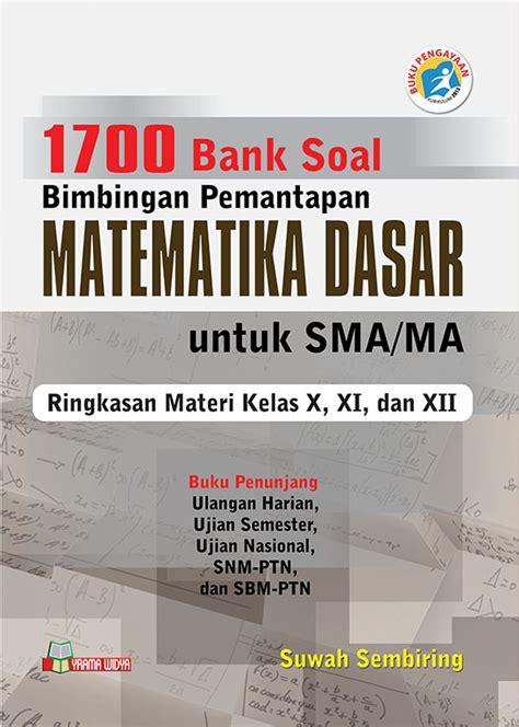 1700 bank soal bintap matematika dasar untuk sma ma