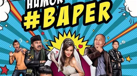 Video Film Baper | film humor baper rilis poster komikal tribunnews com