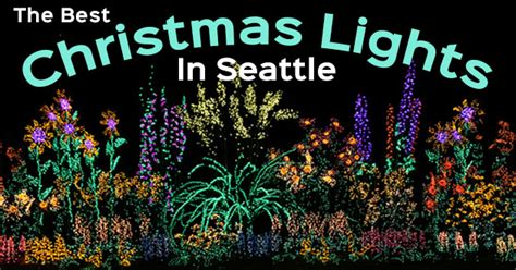 the best christmas light displays in the seattle area