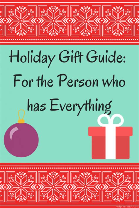 holiday gift guide for the person who has everything eat