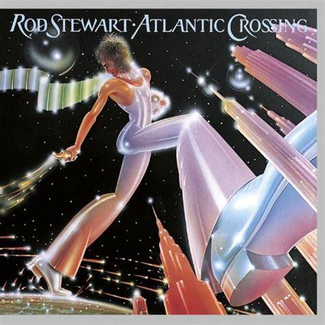 Cd Atlantic rod stewart atlantic crossing cd album at discogs
