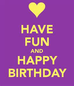 Have fun and happy birthday poster carol fry keep calm o matic