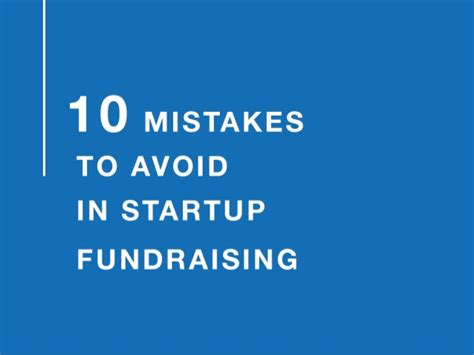 10 Mistakes To Avoid When 10 Mistakes To Avoid In Startup Fundraising