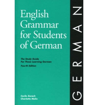 english grammar for students english grammar for students of german cecile zorach charlotte melin 9780934034319