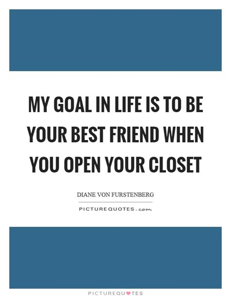 Your Closets Best Friend by Your Best Friend Quotes Sayings Your Best Friend
