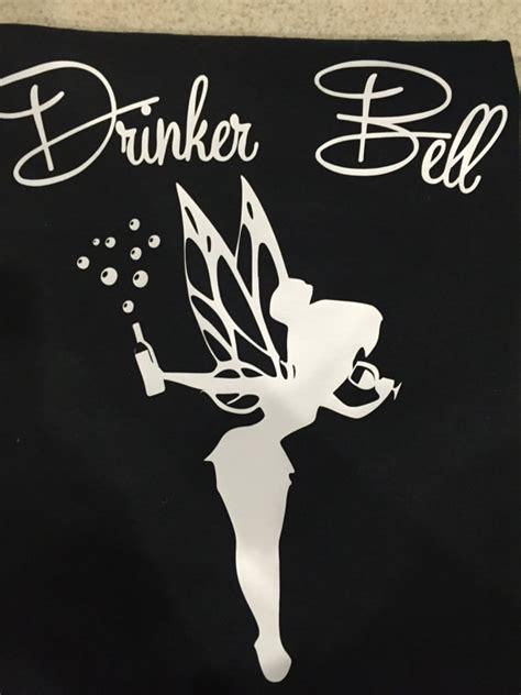 Bell Drinker drinker bell shirt tinkerbell wine disney shirt