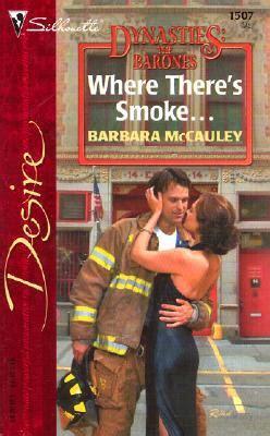 Dynasties The Barones Series where there s smoke by barbara mccauley fictiondb