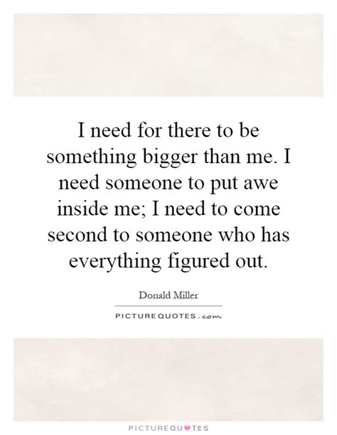 something bigger than me books i need for there to be something bigger than me i need