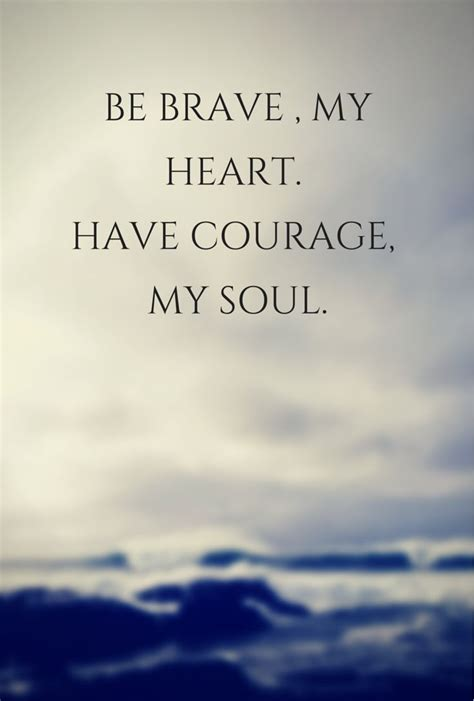 strong brave beautiful phenomenal inspiring the world with their true stories of strength faith resilience and courage strong brave beautiful book volume 1 books 17 best be brave quotes on brave quotes