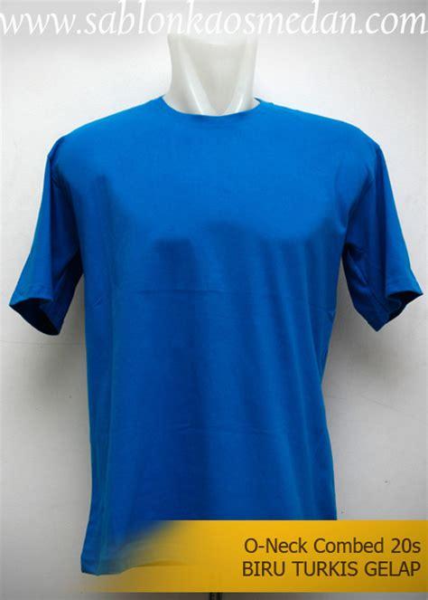Kaos Polos Basic Biru Benhur O Neck High Quality Cotton sablon kaos medan sablon kaos murah dan lengkap 082167795696 kaos polos murah kaos polos
