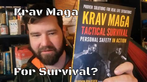 krav maga the of tactical survival tried and tested solutions to realistic scenarios books krav maga tactical survival unboxing survival