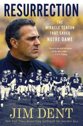Resurrection The Miracle Season That Saved Notre Dame Resurrection The Miracle Season That Saved Notre Dame By Jim Dent Paperback Barnes Noble 174
